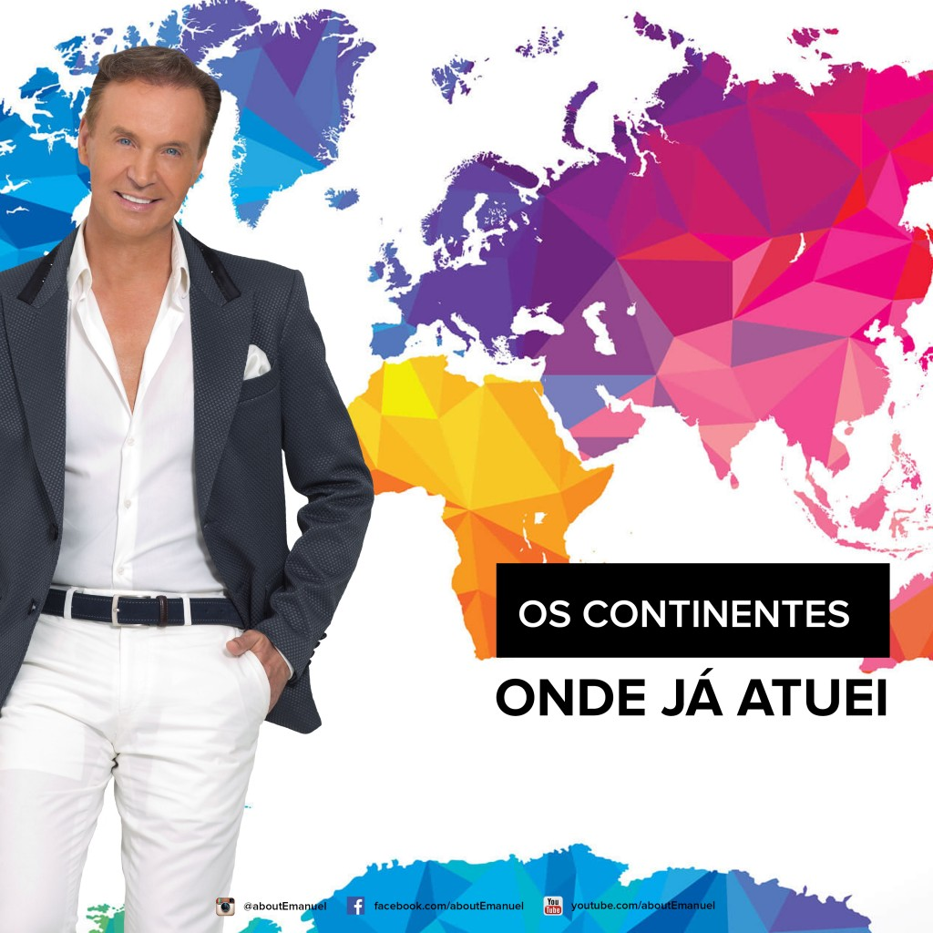 Os Continentes onde Emanuel atuou Blog Cantor Emanuel