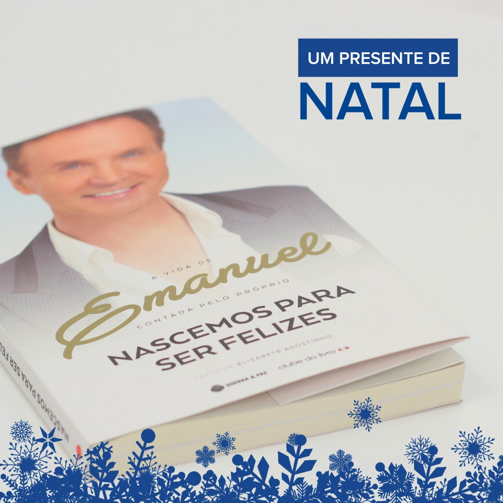 oferecer-neste-natal-livro-nascemos-para-ser-felizes-cantor-emanuel